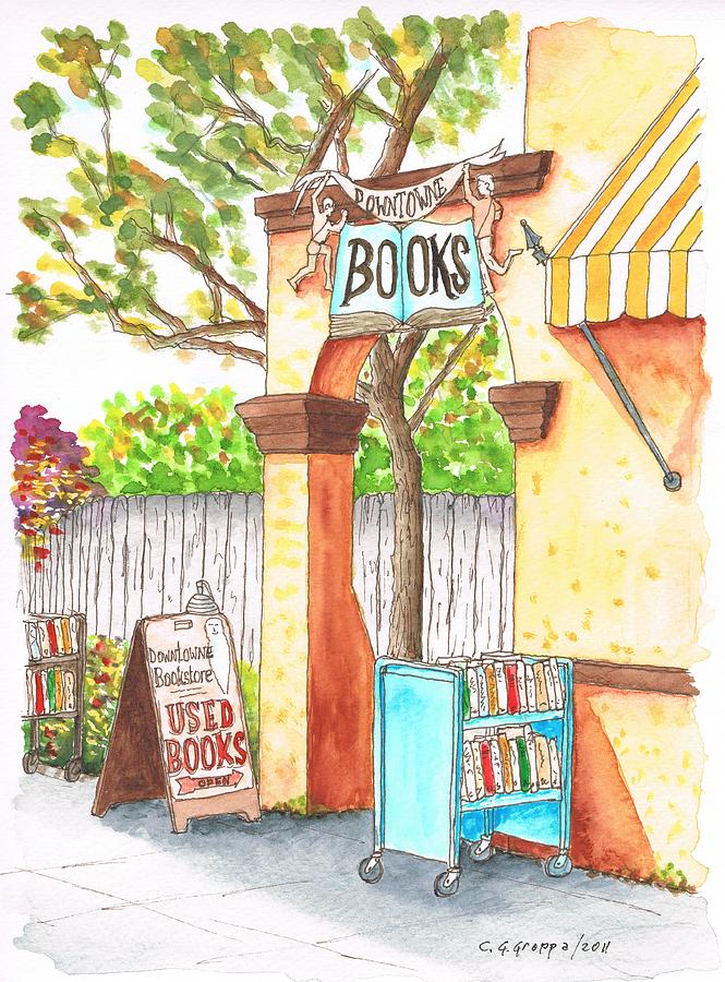 Riverside Painting - Downtowne Used Books In Riverside, California by Carlos G Groppa