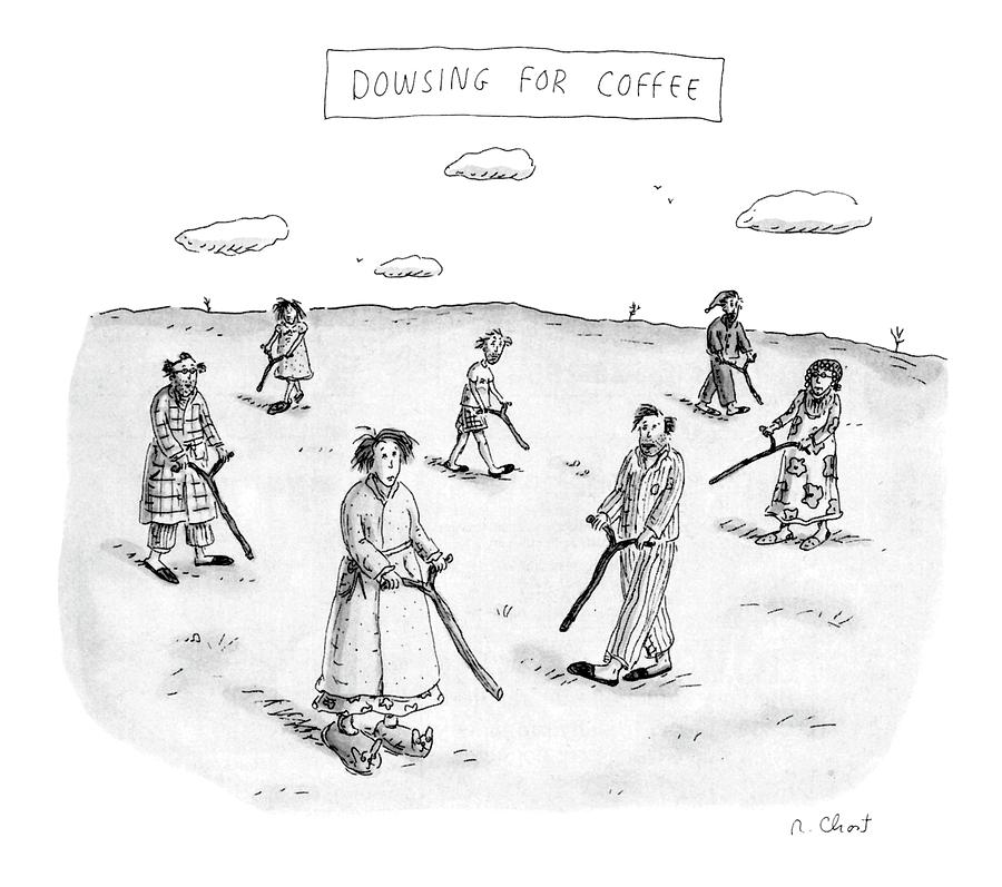 Dowsing For Coffee Drawing by Roz Chast