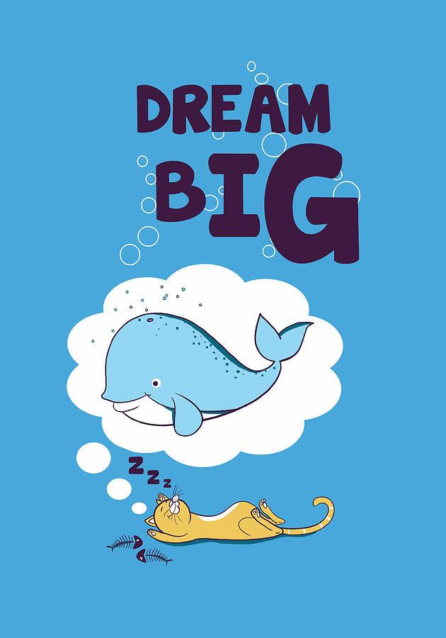 Dream Digital Art - Dream Big by Neelanjana  Bandyopadhyay