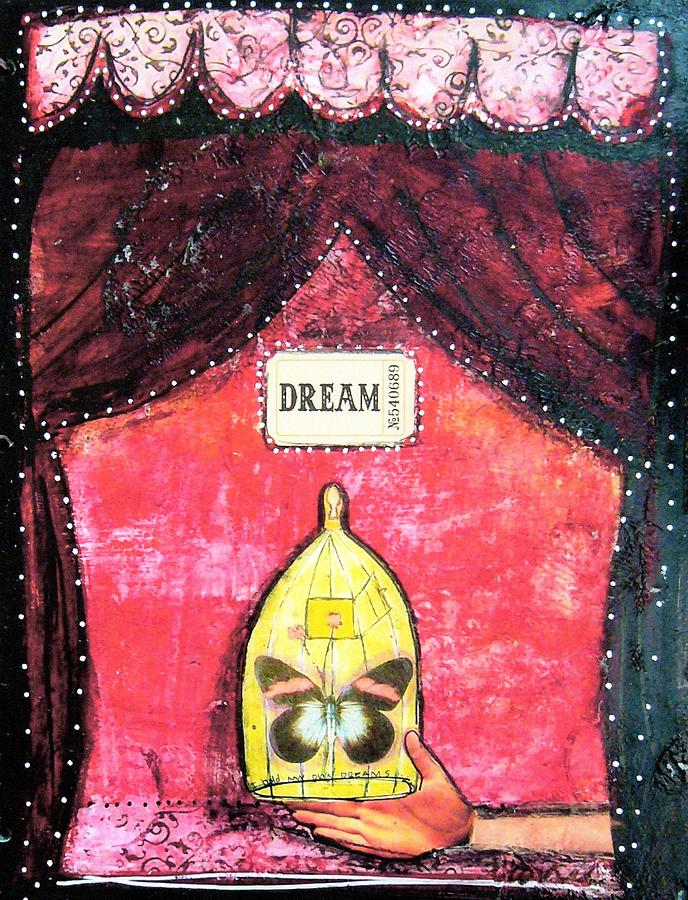 Journal Mixed Media - Dream by Carrie Todd
