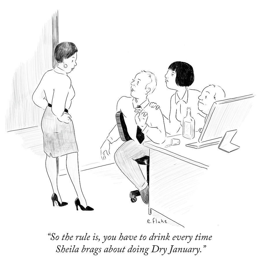 Cartoon Drawing - Drink Every Time Sheila Brags About Doing Dry by Emily Flake