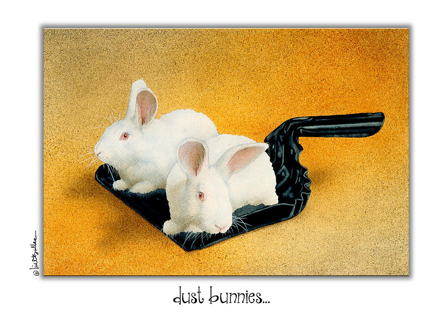 Will Bullas Painting - Dust Bunnies... by Will Bullas