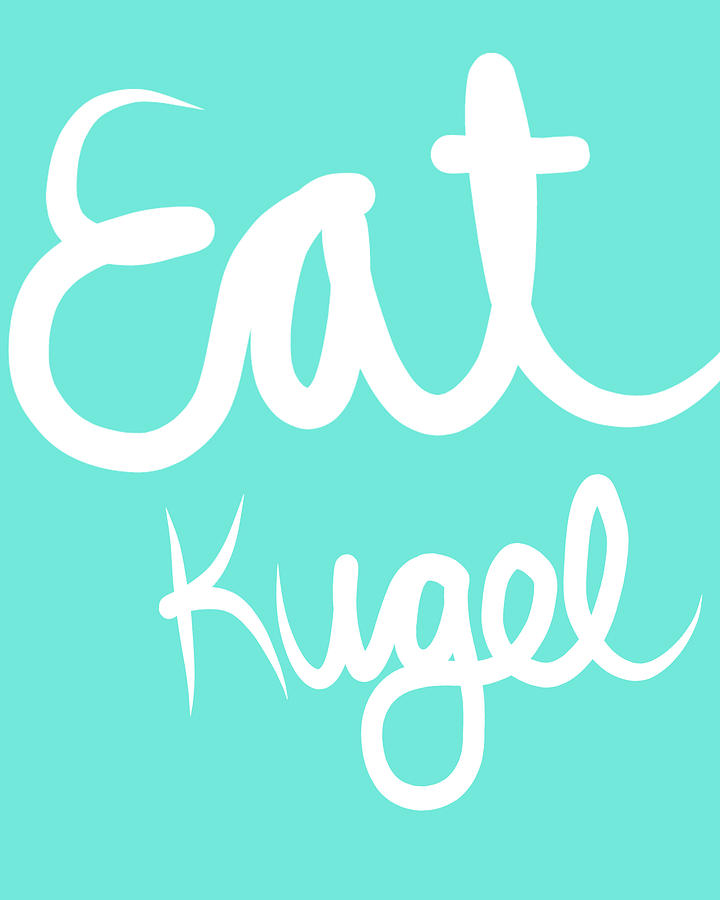 Kugel Painting - Eat Kugel - Blue and White by Linda Woods