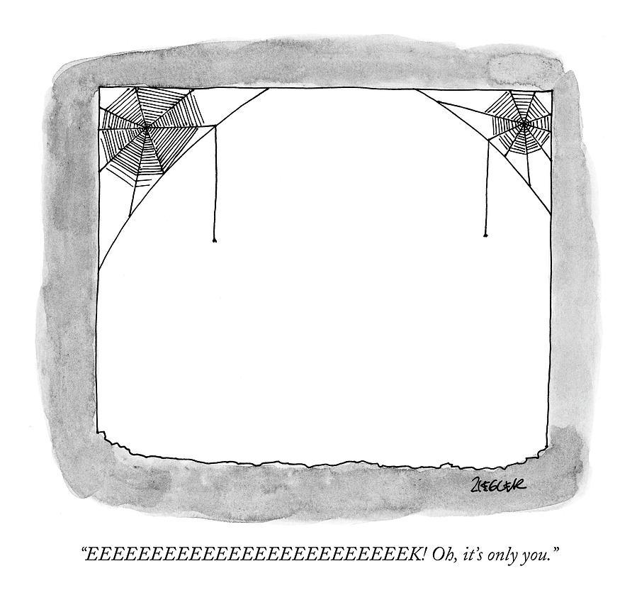 Eeeeeeeeeeeeeeeeeeeeeeeeek! Oh Drawing by Jack Ziegler