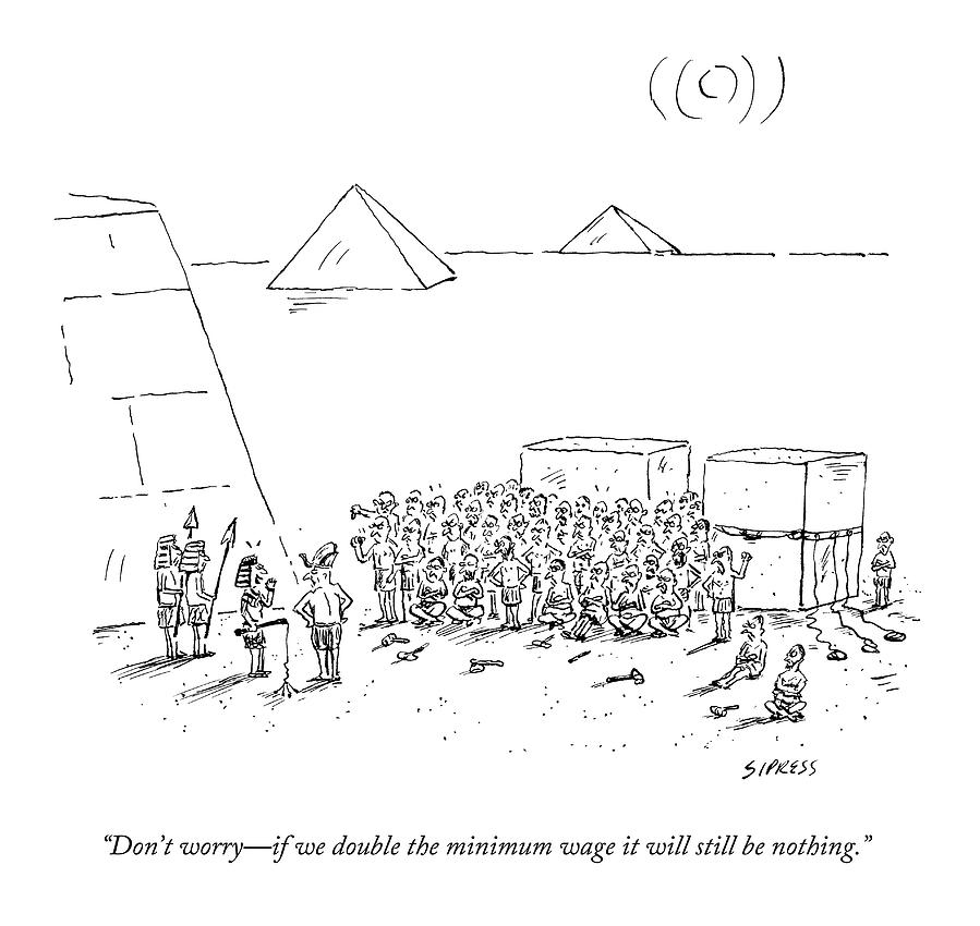 Egyptian Pyramid-builders Are Being Addressed Drawing by David Sipress
