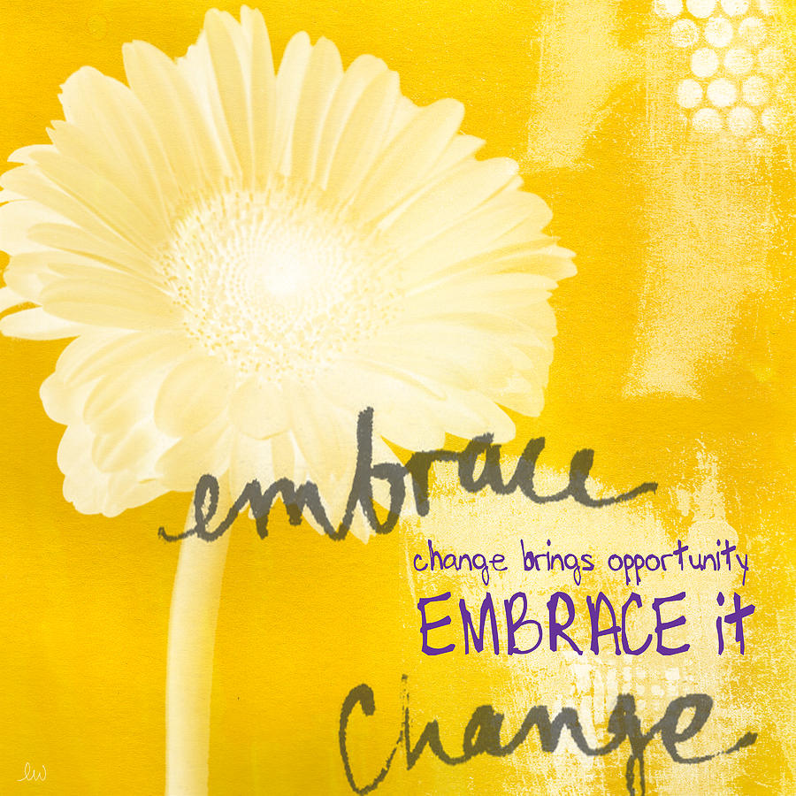 Yellow Painting - Embrace Change by Linda Woods