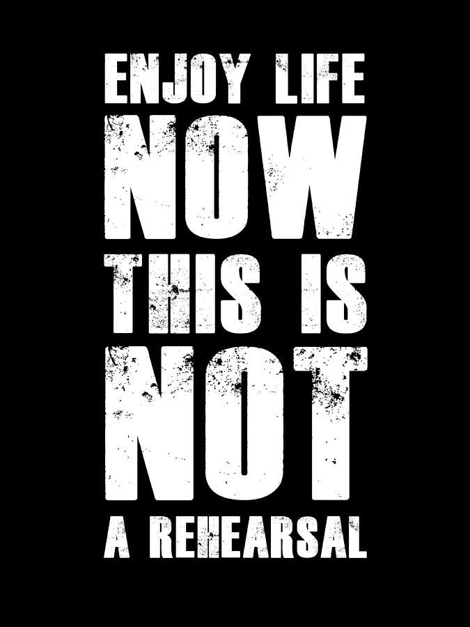 Motivational Digital Art - Enjoy Life Now Poster Black by Naxart Studio