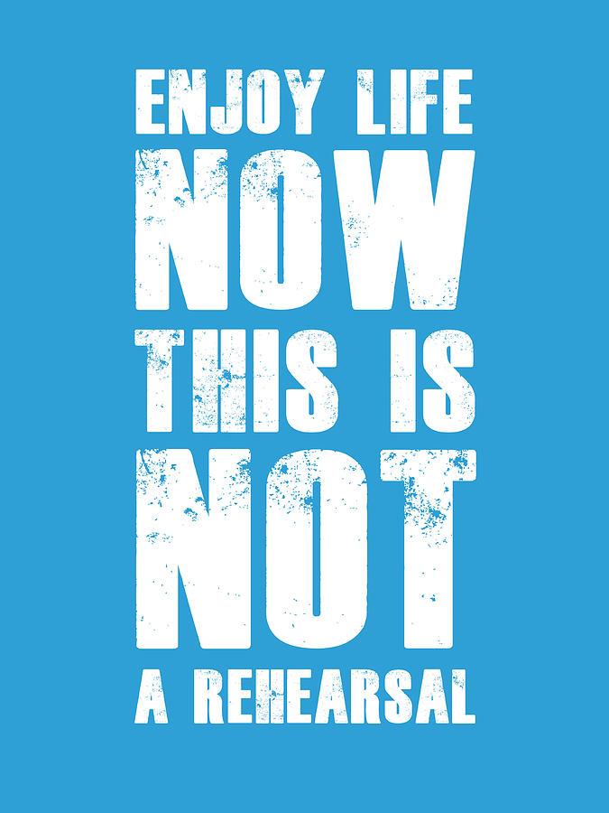 Motivational Digital Art - Enjoy Life Now Poster  Blue by Naxart Studio