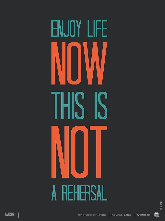 Quotes Painting - Enjoy Life Now Poster by Naxart Studio