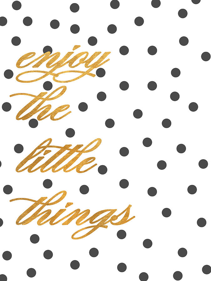 Enjoy Digital Art - Enjoy The Little Things by South Social Graphics