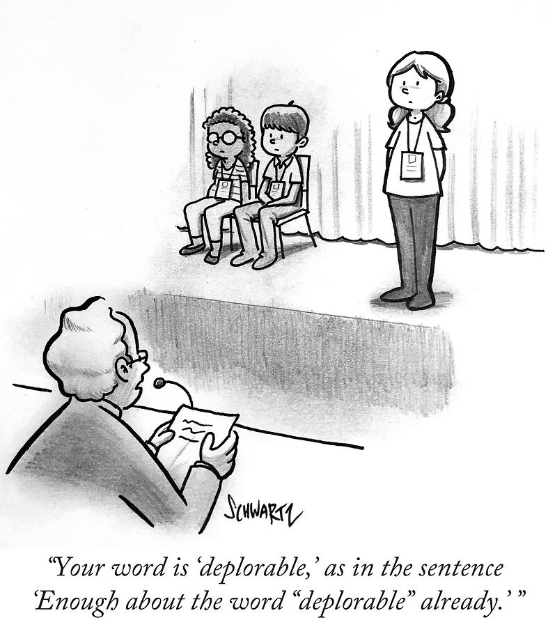 Cartoon Drawing - Enough About The Word Deplorable by Benjamin Schwartz