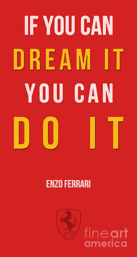 Ferrari Drawing - Enzo Ferrari Quote - If You Can Dream It by Drawspots Illustrations