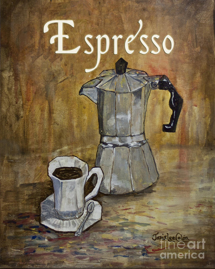 Espresso Painting - Espresso by Janis Lee Colon