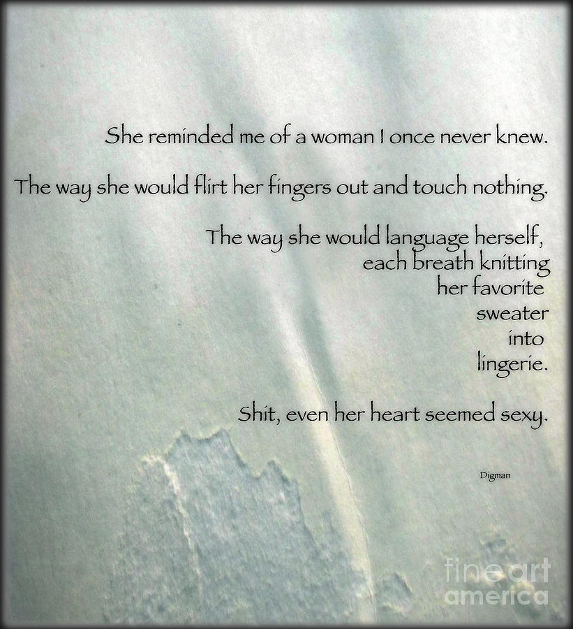 Poem Photograph - Even Her Heart Seemed Sexy by Steven Digman