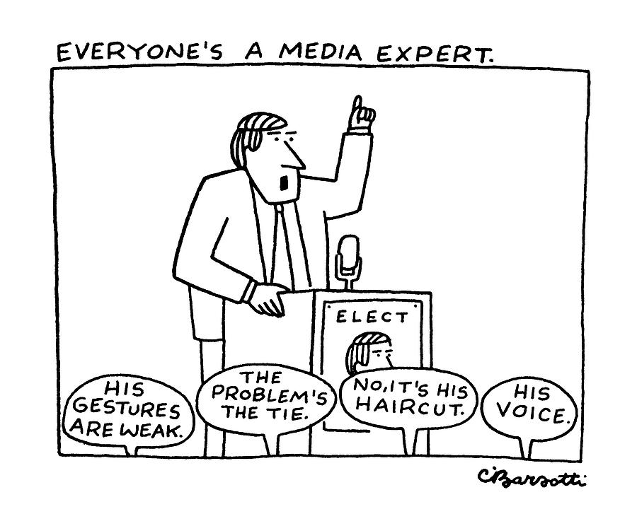 Everyones A Media Expert Drawing by Charles Barsotti