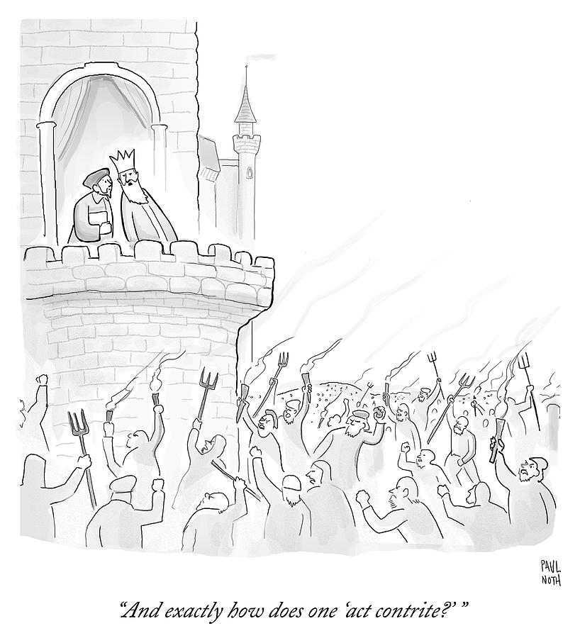 Cartoon Drawing - Exactly How Does One Act Contrite by Paul Noth