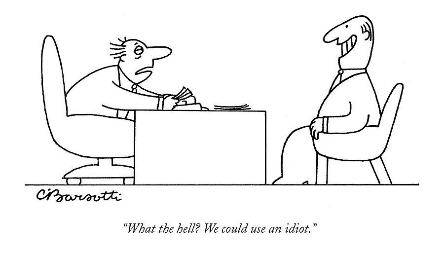 Exhausted Businessman Hires An Exaggeratedly Drawing by Charles Barsotti