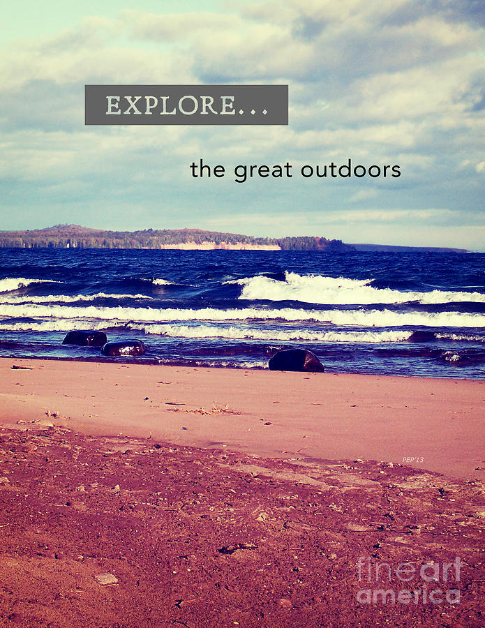 Explore Photograph - Explore The Great Outdoors by Phil Perkins
