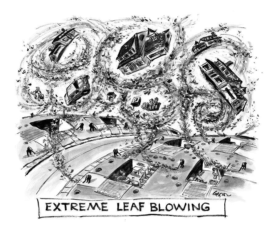 Extreme Leaf Blowing Drawing by Lee Lorenz