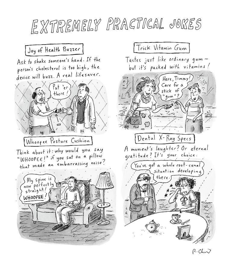 Extremely Practical Jokes Drawing by Roz Chast