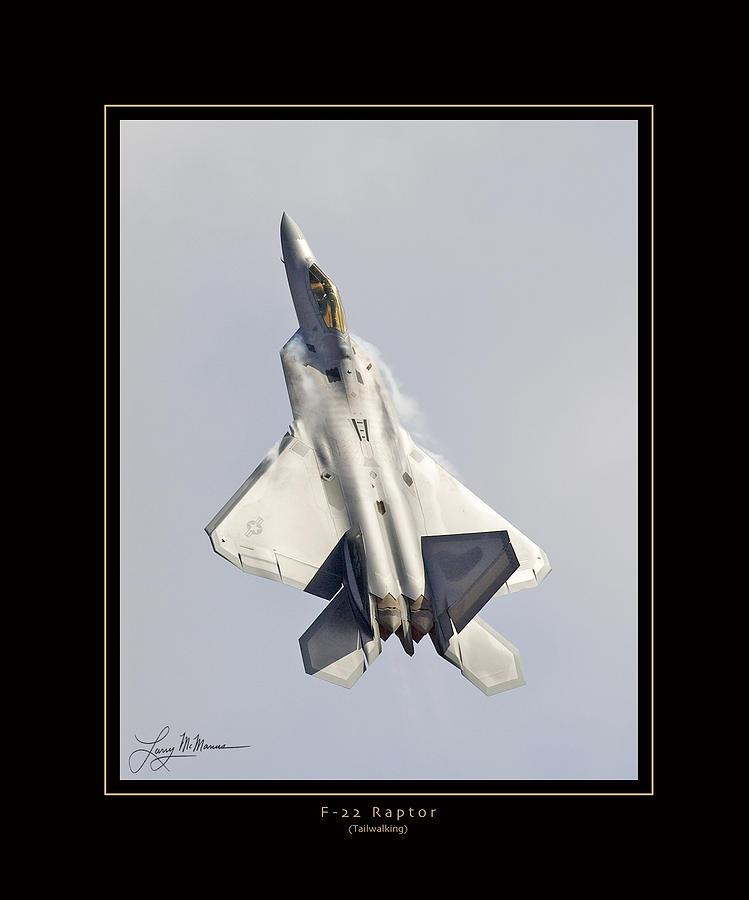 F-22 Raptor Tailwalking Photograph by Larry McManus