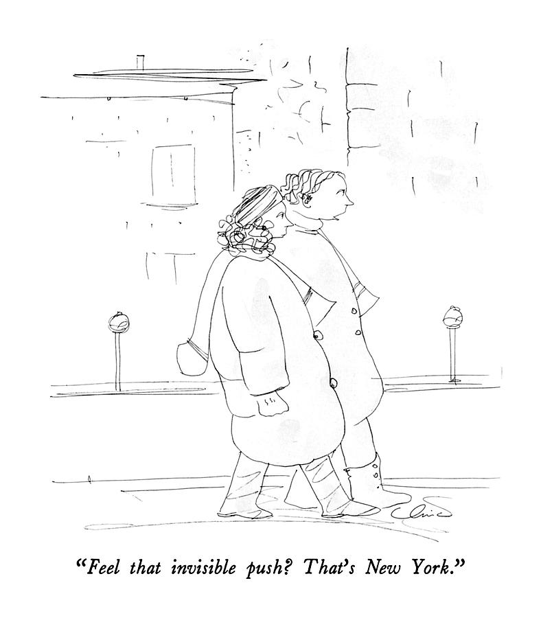 Feel That Invisible Push?  Thats New York Drawing by Richard Cline