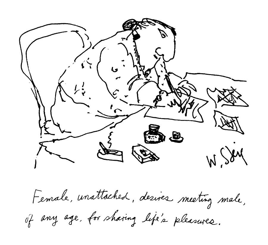Female, Unattached, Desires Meeting Male, Of Any Drawing by William Steig