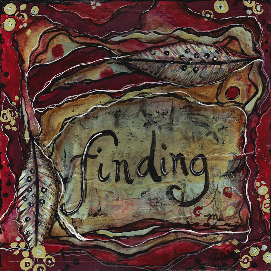 Finding Mixed Media - Finding...me by Shawn Petite