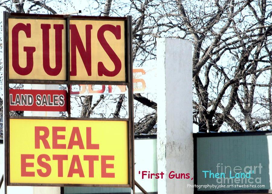 Socialism Photograph - First Guns Then Land by Joe Jake Pratt
