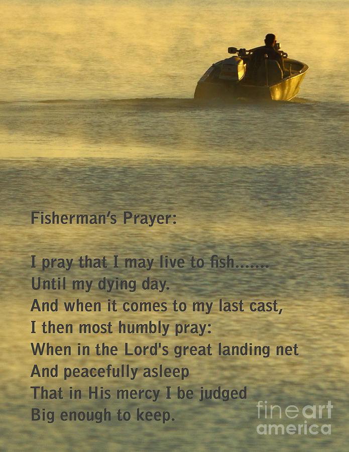 Fishing Photograph - Fishermans Prayer by Robert Frederick