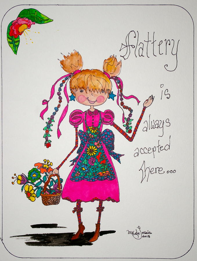 Flattery Drawing - Flattery by Mary Kay De Jesus