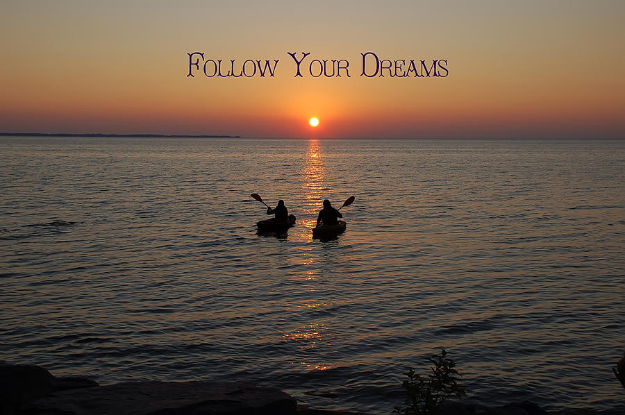 Follow Your Dreams Photograph - Follow Your Dreams by Aimee L Maher Photography and Art Visit ALMGallerydotcom