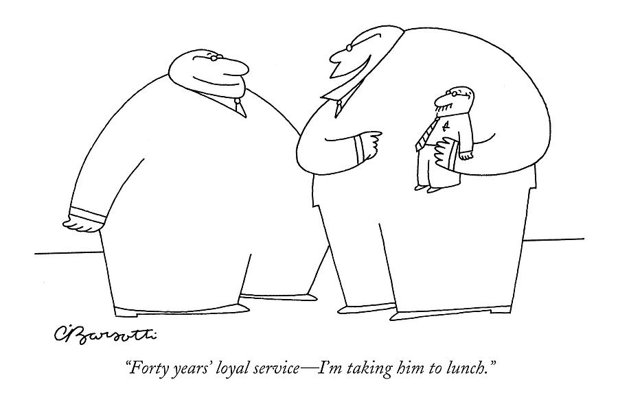 Forty Years Loyal Service - Im Taking Drawing by Charles Barsotti