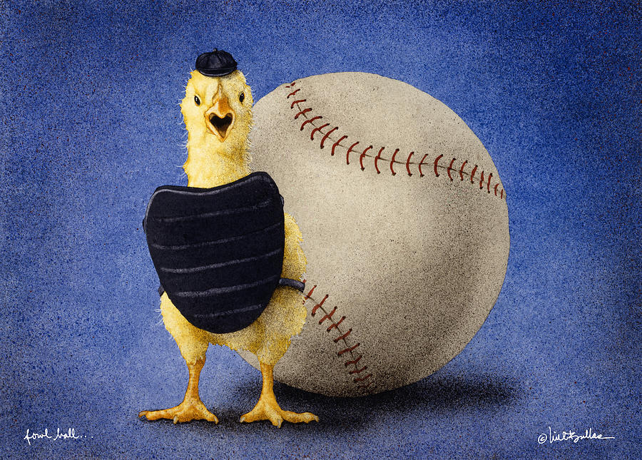 Will Bullas Painting - Fowl Ball... by Will Bullas
