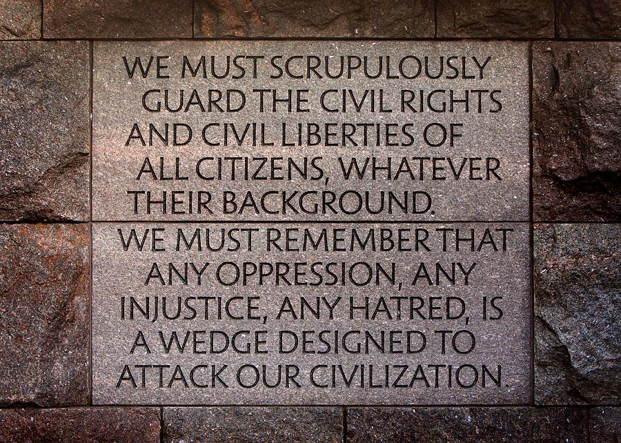 Franklin Delano Roosevelt Photograph - Franklin Delano Roosevelt Memorial Civil Rights Quote by John Cardamone