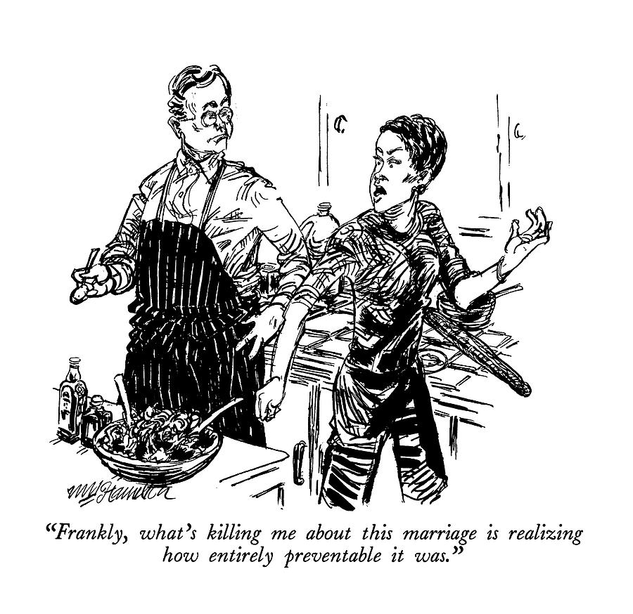 Marriage Drawing - Frankly, Whats Killing Me About This Marriage by William Hamilton