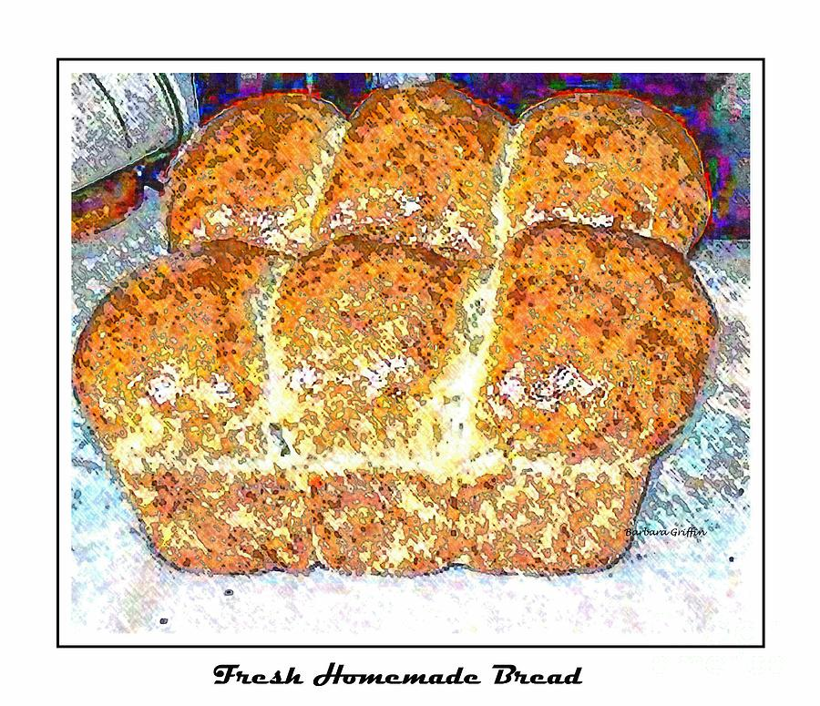Bread Photograph - Fresh Homemade Bread 2 by Barbara Griffin