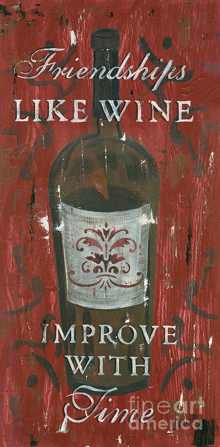 Wine Painting - Friendships Like Wine by Debbie DeWitt