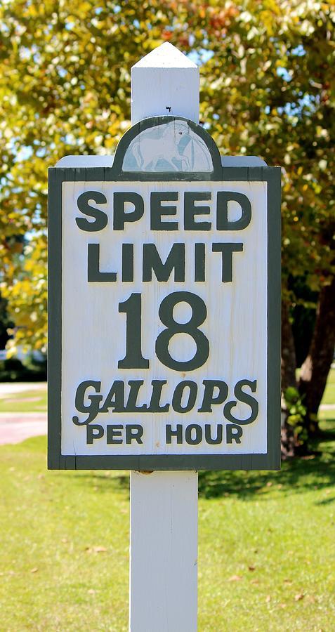Sign Photograph - Gallops Per Hour by Cynthia Guinn