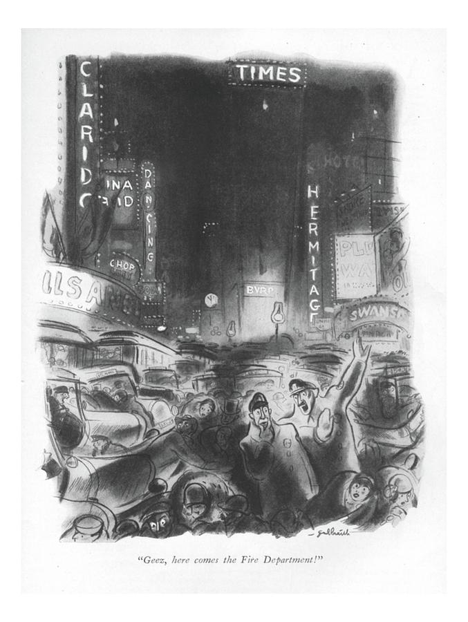 Geez, Here Comes The Fire Department! Drawing by William Galbraith Crawford