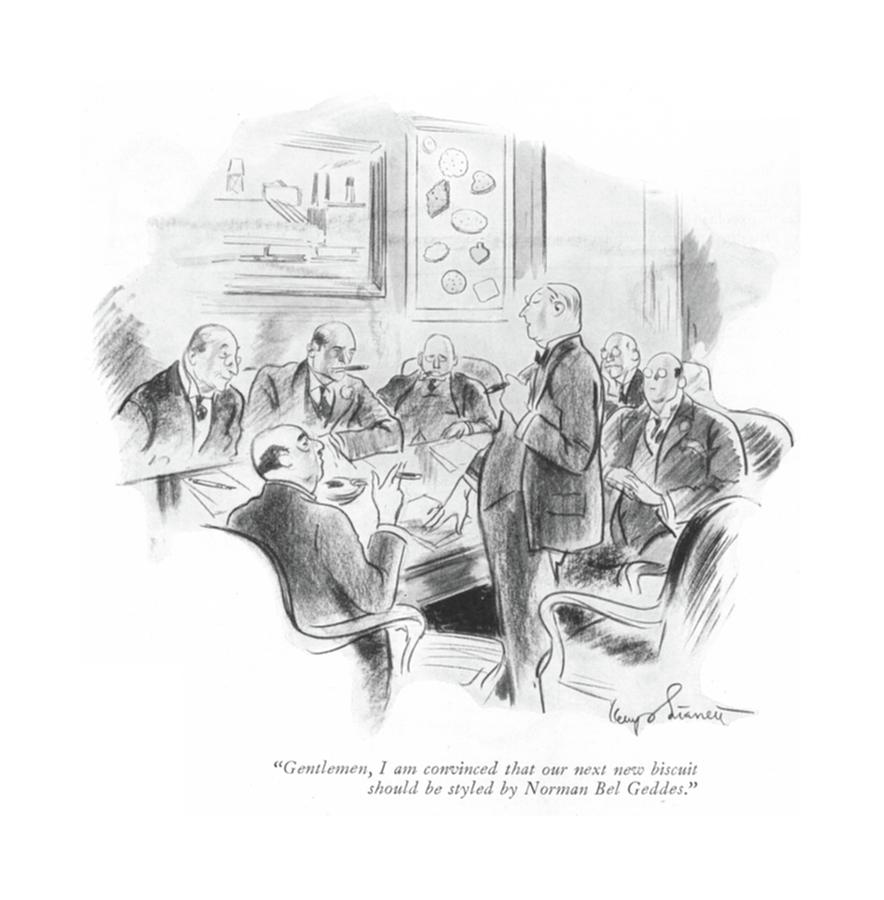 Gentlemen, I Am Convinced That Our Next New Drawing by Kemp Starrett