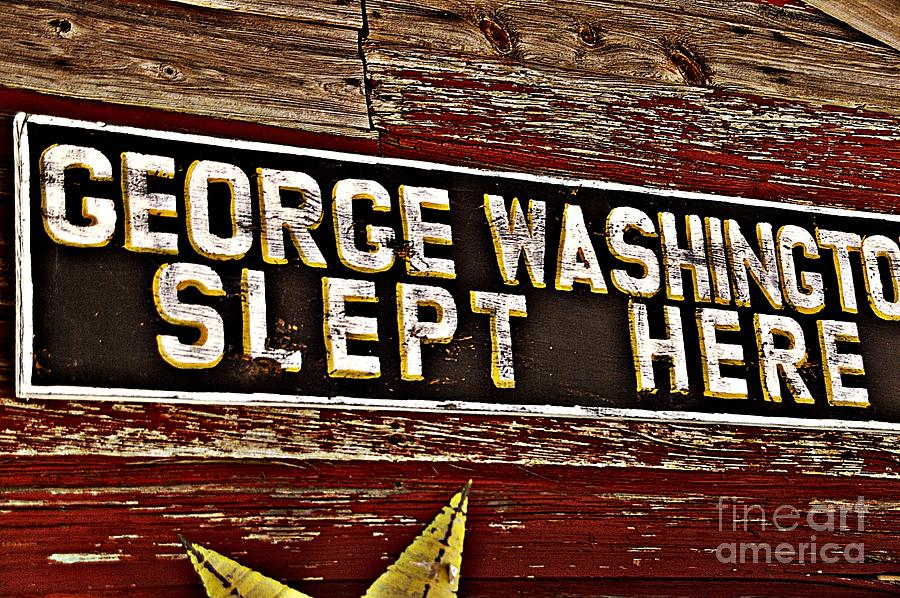 George Washington Slept Here Old Sign Photograph by JW Hanley