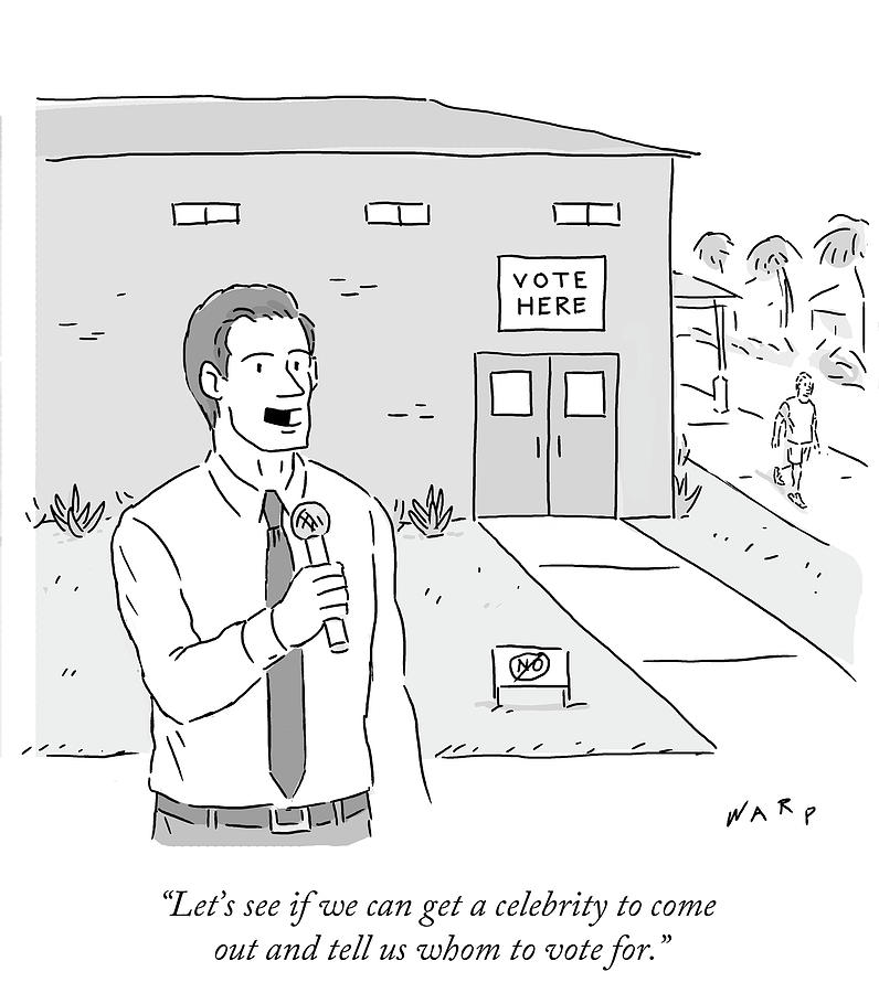 Cartoon Drawing - Get A Celebrity To Come Out And Tell Us Whom by Kim Warp