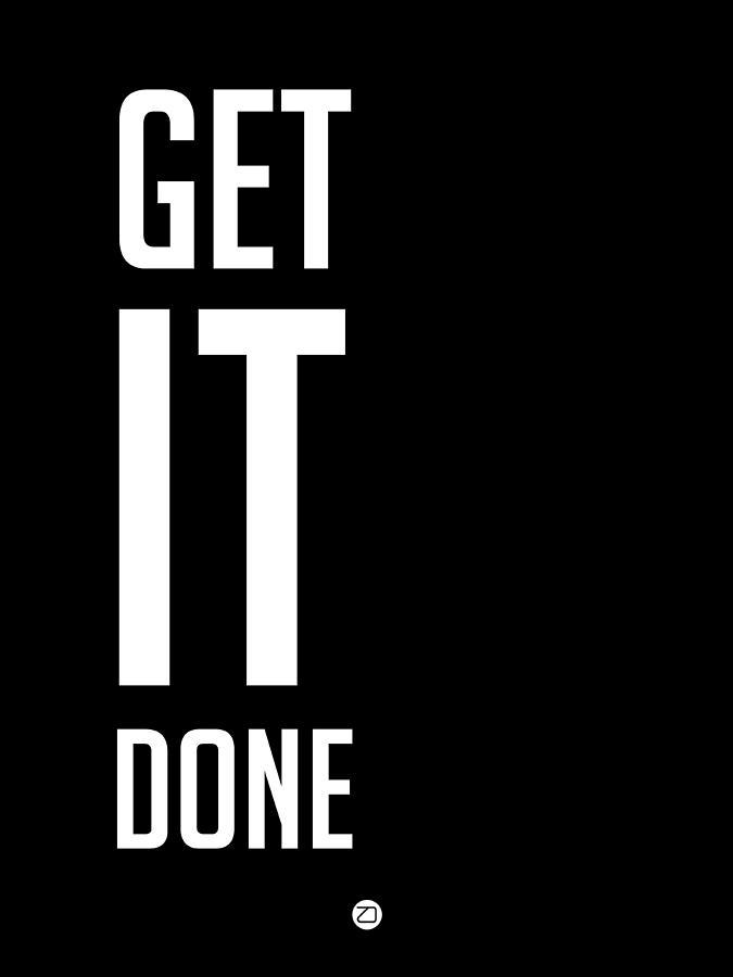 Get It Done Digital Art - Get It Done Poster Black by Naxart Studio