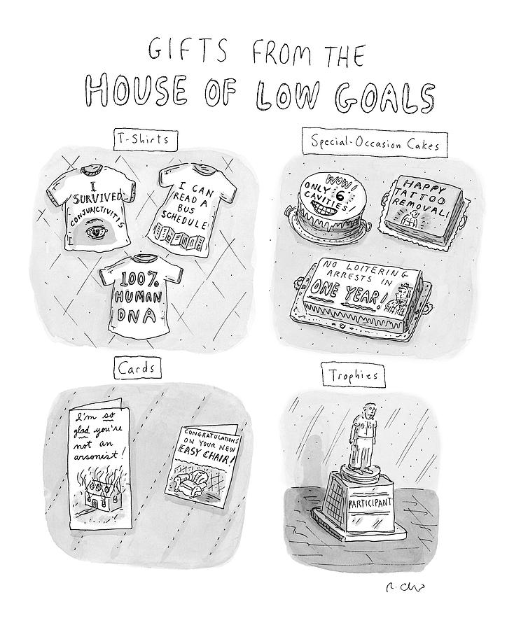 Gifts From The House Of Low Goals Drawing by Roz Chast