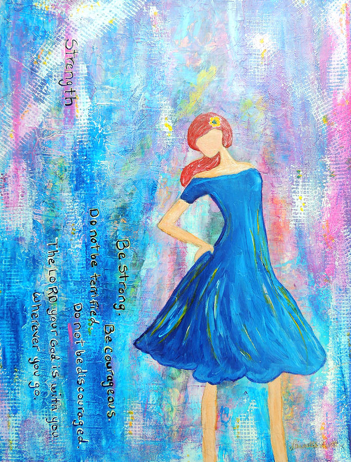 Joshua 1:9 Painting - Girl In Blue Dress by Lauretta Curtis