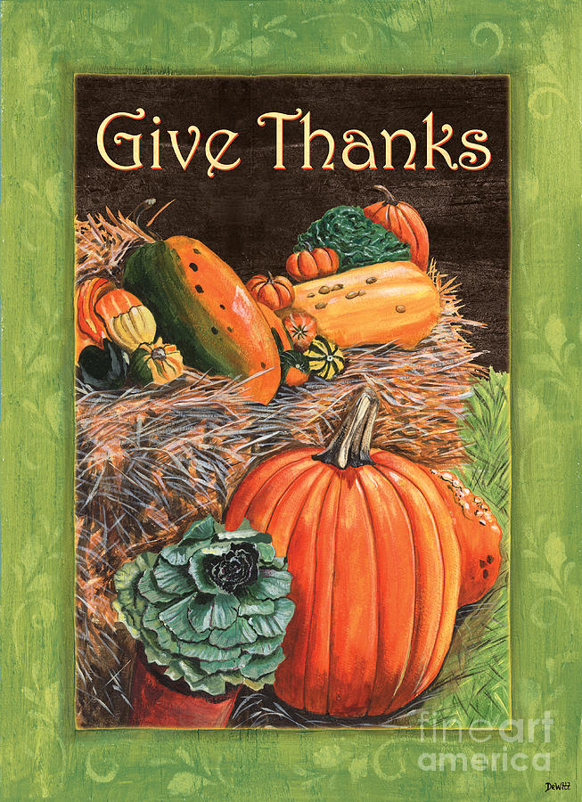 Thanksgiving Painting - Give Thanks by Debbie DeWitt