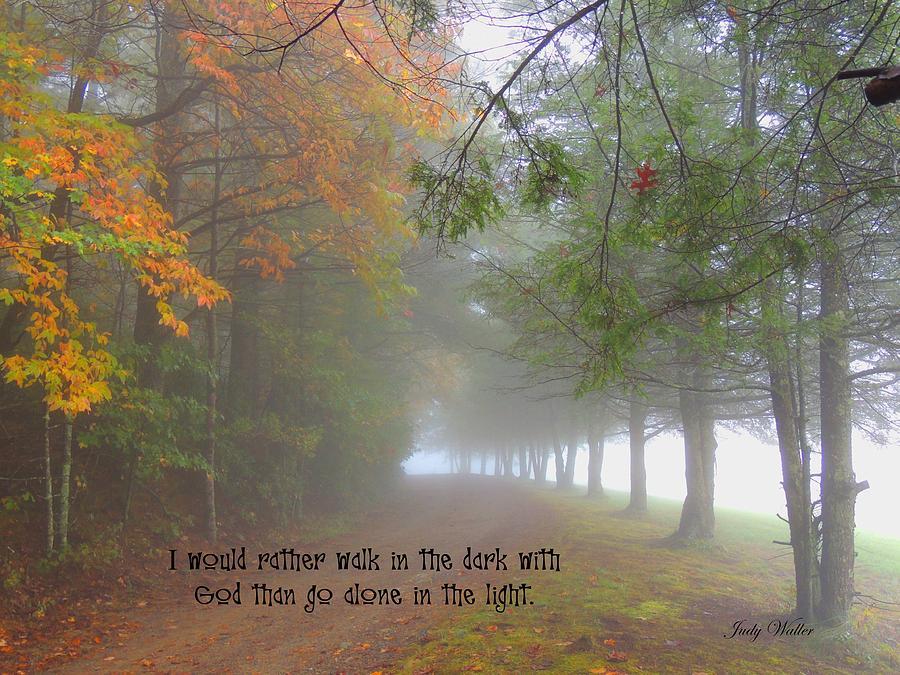Fog Photograph - Go Along by Judy  Waller