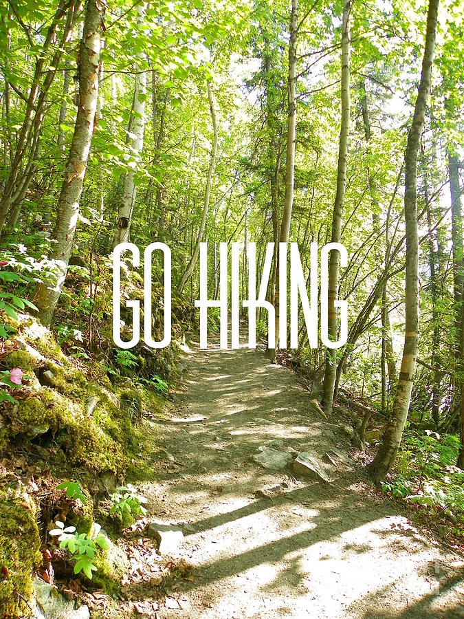 Hiking Photograph - Go Hiking by Jennifer Kimberly