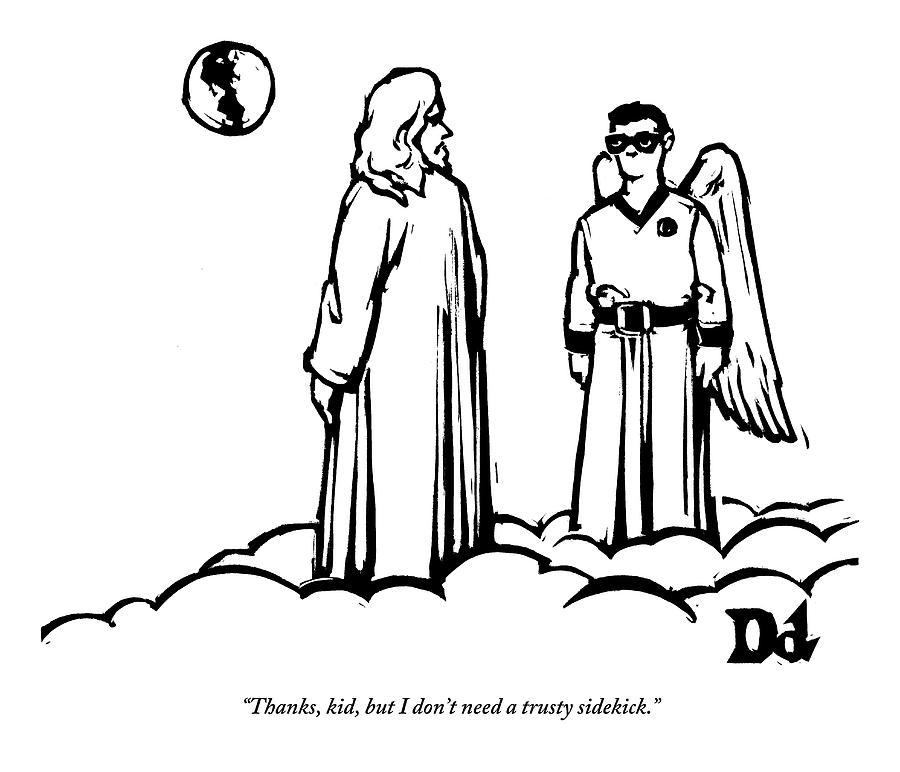 God Overlooks Earth Next To A Robin-like Angel Drawing by Drew Dernavich